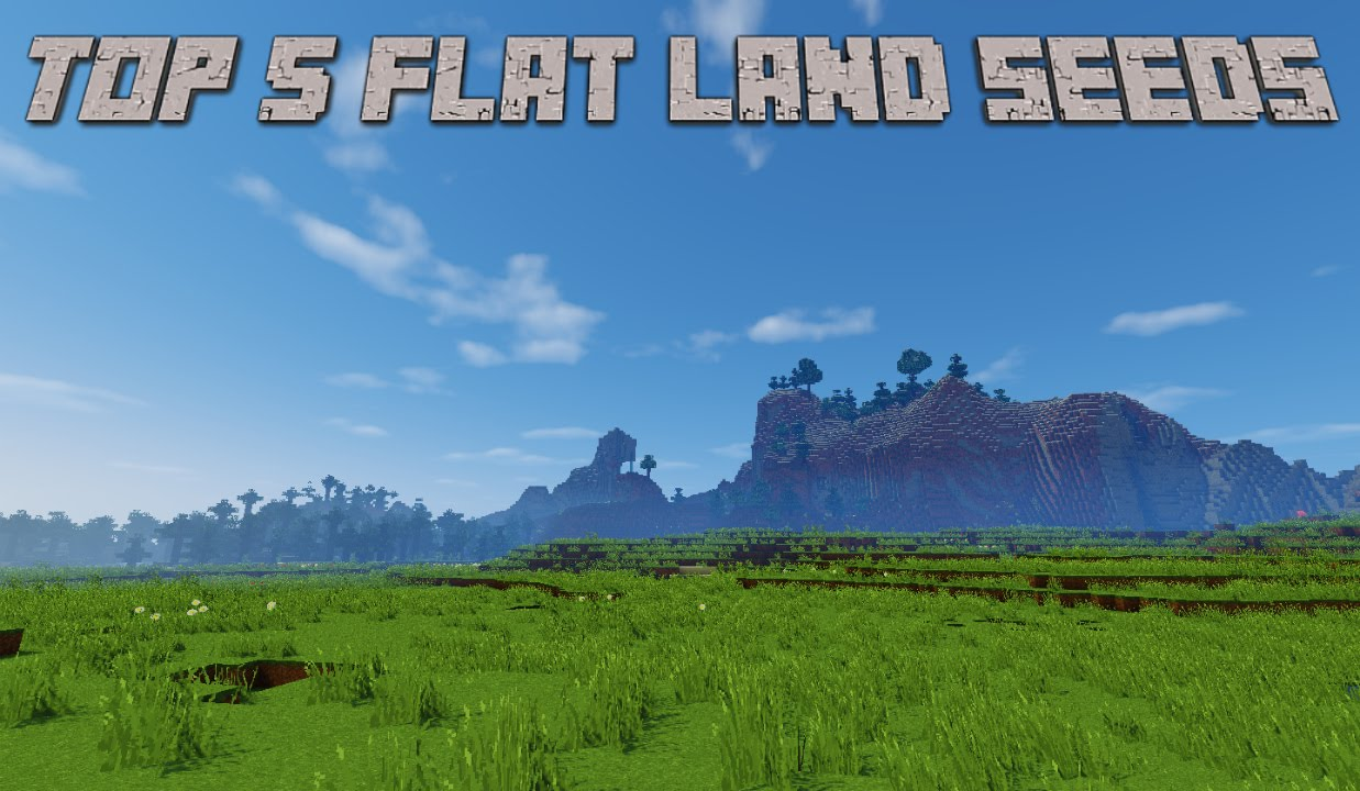 Top 5 Flat Land Minecraft Seeds - Minecraft Seeds