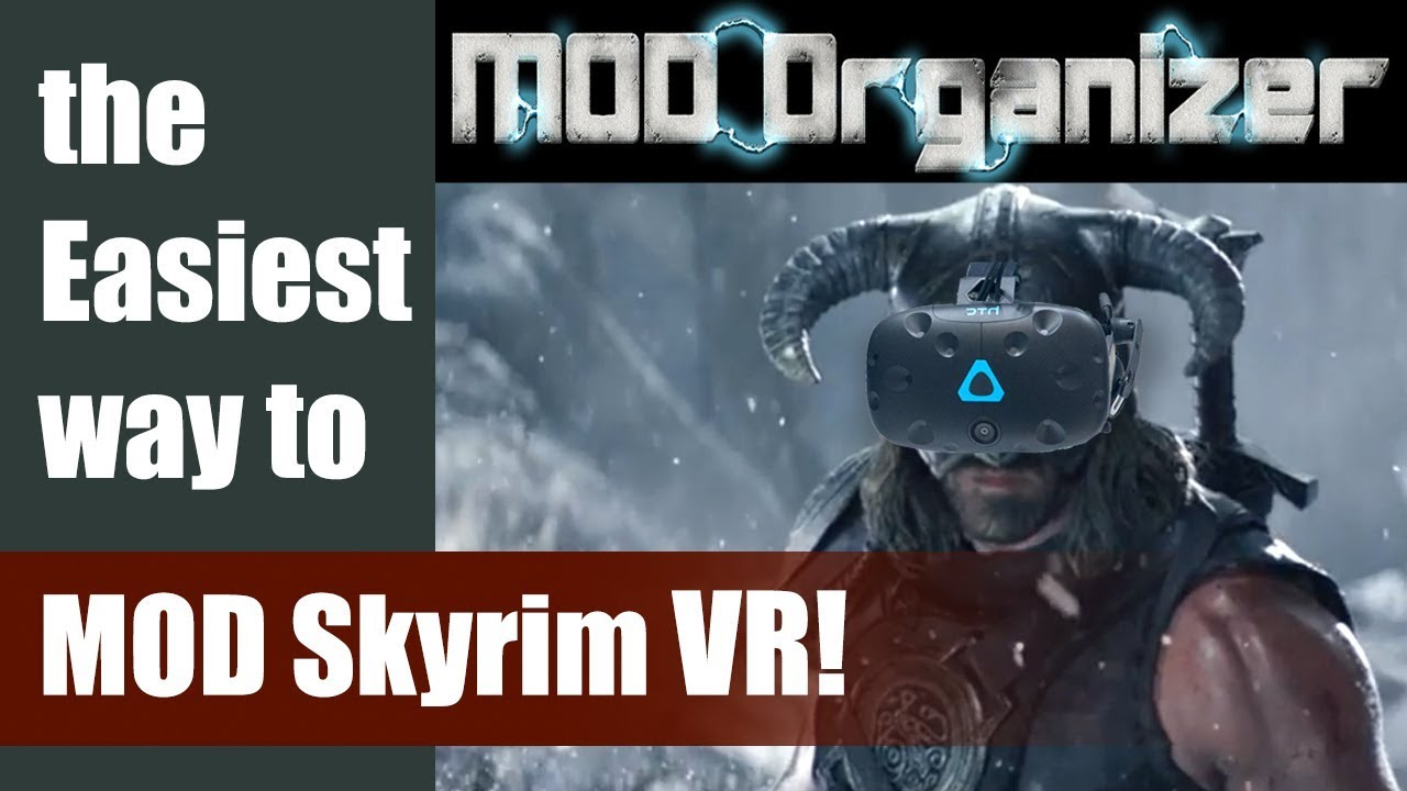 [MOD ORGANIZER 2] Setup Guide for SkyrimVR : Everything you need to start  modding