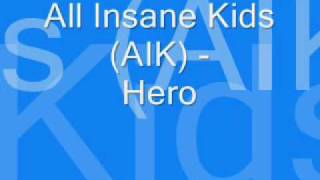 Download All Insane Kids (AIK) - Hero MP3 song and Music Video