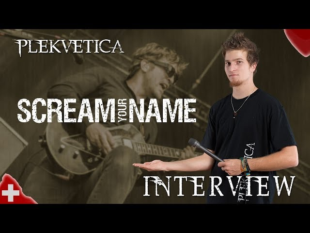[ Interview ] Scream your Name (2018) | Metalcore