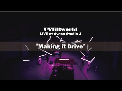 UVERworld Live at Avaco Studio 3『Making it Drive』short ver.