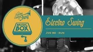 Jive Me - Run // Electro Swing