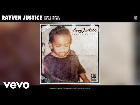 Rayven Justice - Some More (Audio) ft. Surfa Solo