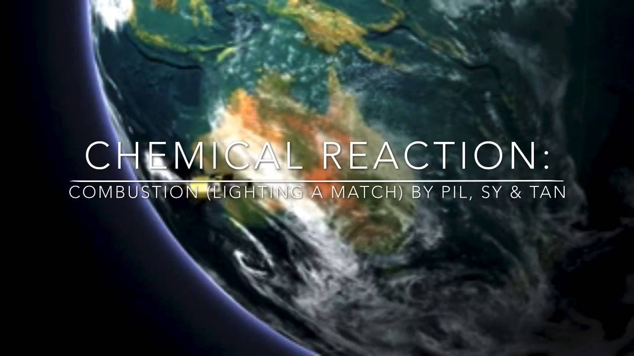 Chemical Reaction Combustion (Lighting A Match)  & Chemical Reaction: Combustion (Lighting A Match)