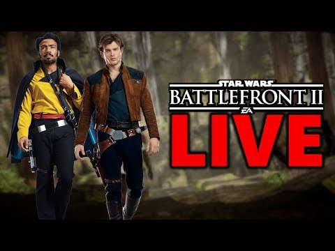 SOLO OPINIONS! (No Spoilers) Star Wars Battlefront 2 Live Stream #118