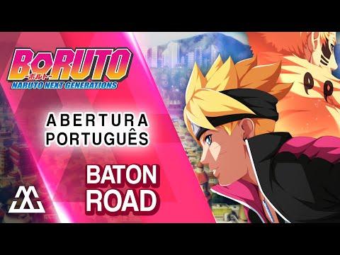 Boruto - Abertura 1 (Português) - Baton Road