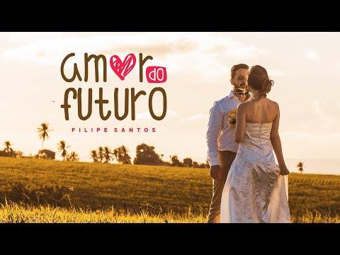 Filipe Santos – Amor Do Futuro