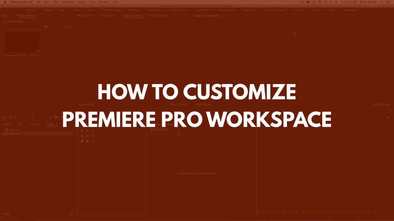 How To Customize Your Premiere Pro Workspace Youtube