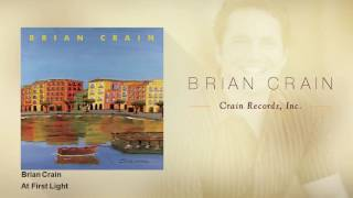 Brian Crain - At First Light