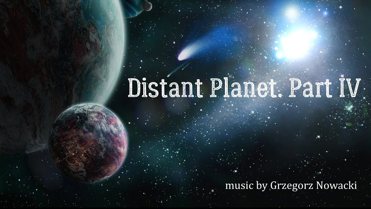 Distant Planet. Part IV 🎧 - YouTube