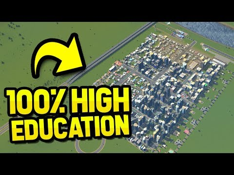 CAN YOU GET 100% HIGH EDUCATION in CITIES SKYLINES