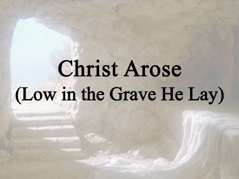 Christ Arose, Low in the Grave He Lay (Hymn Charts with Lyrics, Contemporary)