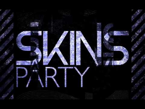 Skins party music