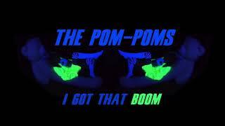 The Pom-Poms - I GOT THAT BOOM (audio only)