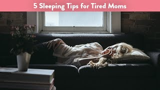 5 Sleeping Tips for Tired Moms | CloudMom