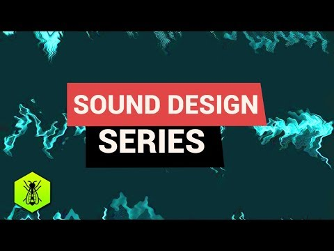 Sound Design Series | Advanced Sound Design Techniques