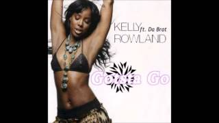Kelly Rowland Feat. Da Brat - Gotsta Go