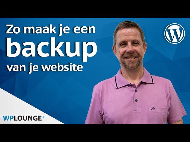 Een backup maken van je WordPress website   3 manieren