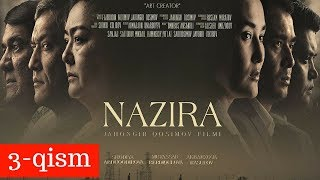 NAZIRA 3-qism (uzbek kino) | НАЗИРА 3-қисм (узбек кино)