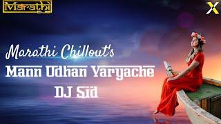 Man Udhan Varyache | DJ Sid Chillout Remix | Remixena