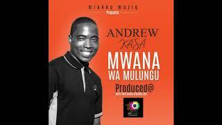 Andrew Kasa-Mwana Wa Mulungu LATEST  2019 MALAWIAN REGGAE GOSPEL