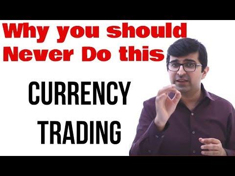 Currency Trading - आपको ऐसा क्यों नहीं करना चाहिए | Trading - Video 3 | Stock Market for beginners