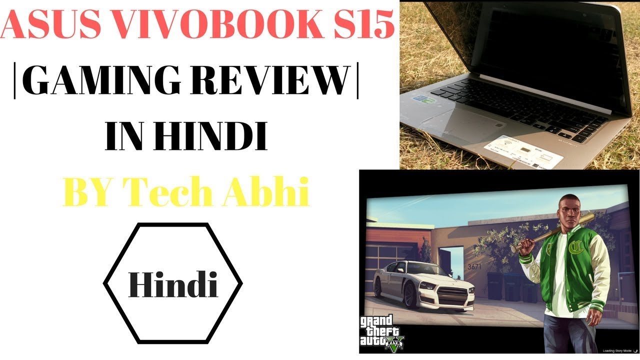 Asus Vivobook S15 Gaming Review | GTA V and other |in hindi | by Tech Abhi