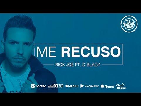 Me Recuso - Rick Joe Feat D'Black (Lyric Vídeo)