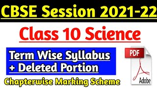 Class 10 Science Deleted Portion, 10th Science Term Wise Syllabus Session 2021-22 CBSE Board Exam  