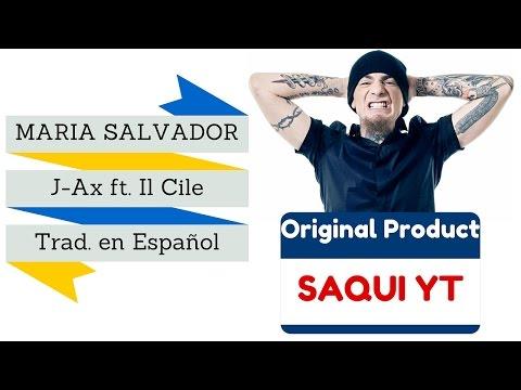 Maria Salvador - J-Ax ft. Il Cile [Traducción en Español]