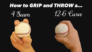 Baseball Pitching Grips - How to throw a 4 seam fastball & 12-6 Curveball