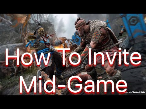 For Honor - How To Invite People Mid Game! Very Easy