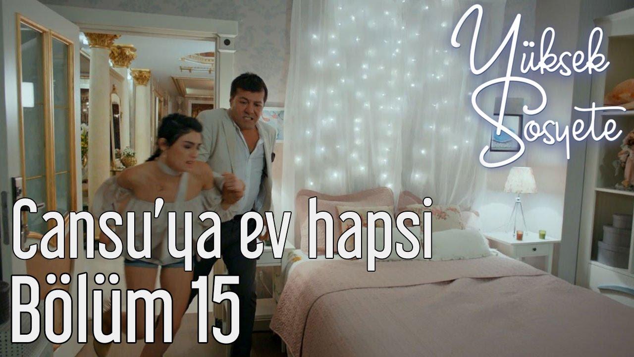 Yuksek Sosyete 15 Bolum Cansu Ya Ev Hapsi Youtube