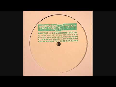 Lovebirds - Donwanchooback (Razor-N-Tape 7)