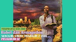 Sekolah Sabat Dewasa Triwulan 2 2018 Pelajaran 12 Babel dan Armagedon (ASI)