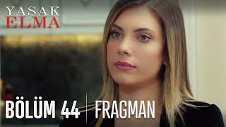 Yasak Elma 44. Bölüm Fragmanı