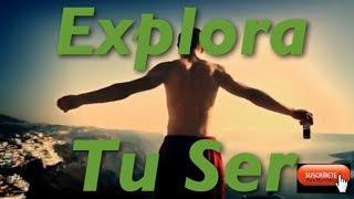 Motivacion - Explora Tu Ser - Por Que Estas Vivo? - 2014