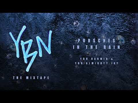 YBN Nahmir & YBN Almighty Jay - Porsches In The Rain [Official Audio]