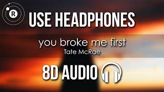 Tate McRae - you broke me first (8D AUDIO)