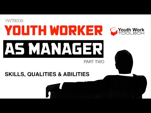 YOUTH WORKER AS MANAGER [PART 2] - SKILLS, QUALITIES & ABILITIES - TONY BROWN - YWTB008: