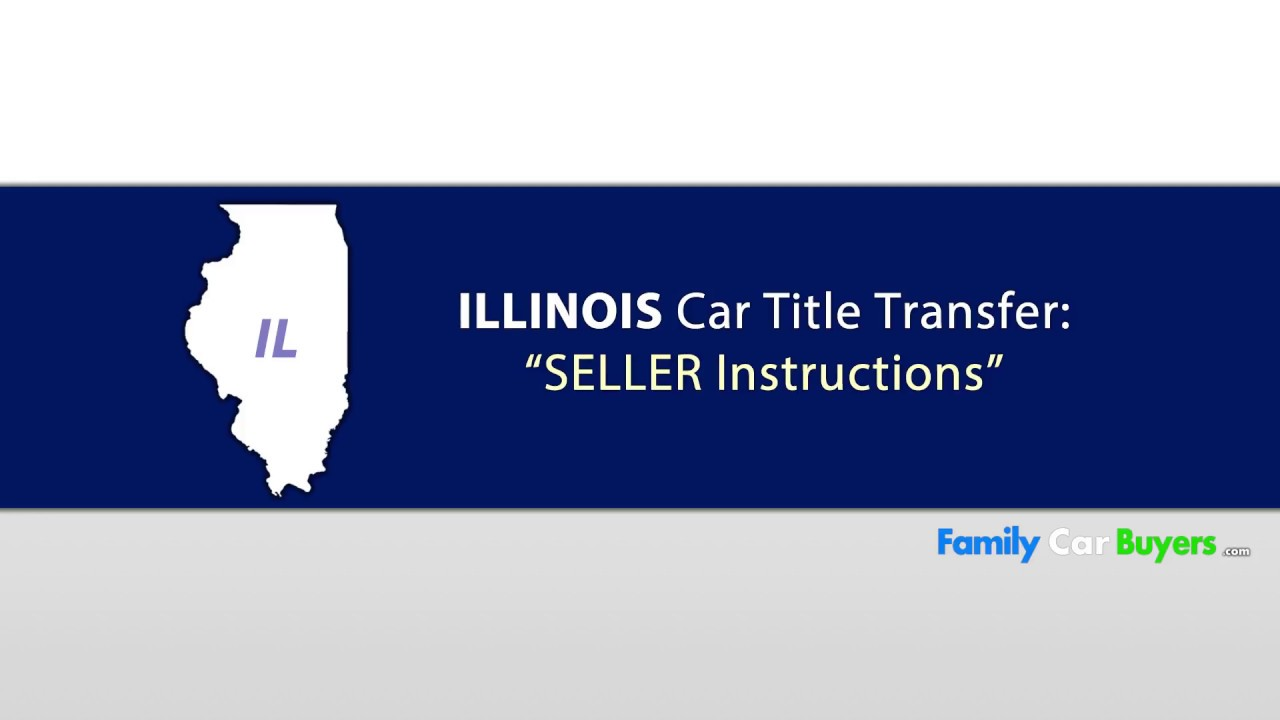 Illinois Title Transfer Seller Instructions Youtube