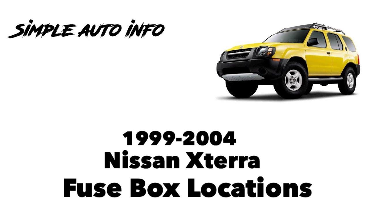 1999-2004 Nissan Xterra Fuse Box Locations