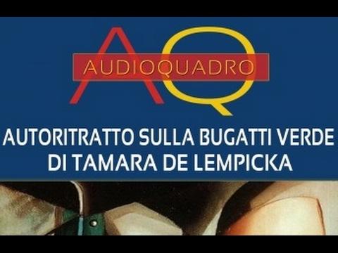 Tamara de Lempicka - Autoritratto sulla Bugatti verde