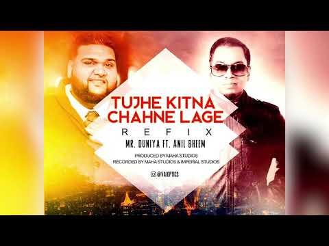Anil Mr. Duniya Feat. Anil Bheem - Tujhe Kitna Chahne Lage (Refix) [2019]