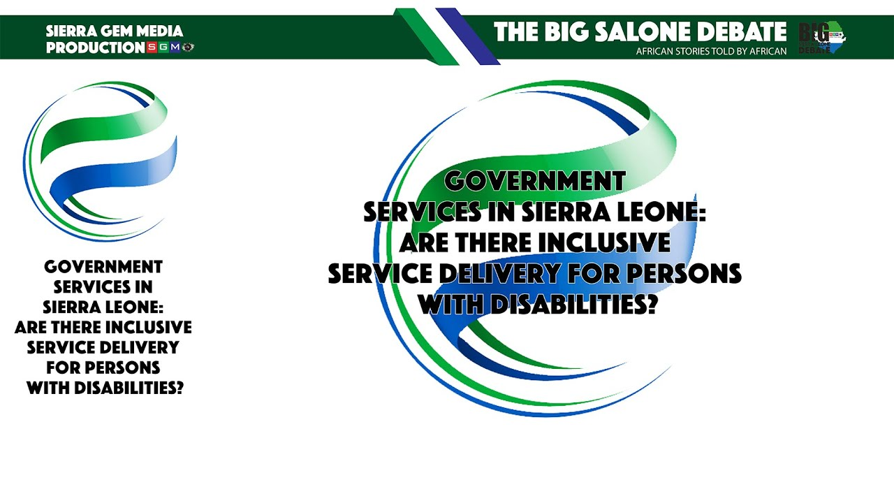 Sierra Leone: Are There Inclusive Services Delivery For Persons With Disabilities?