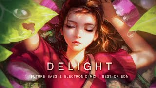 Delight - Future Bass & Electronic Mix | Best of EDM 2017 Video