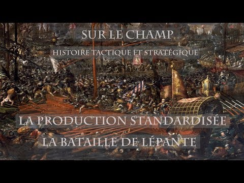 Sur le Champ - La Production standardisée : La Bataille de Lépante