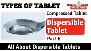 Dispersible Tablets || Types of Tablet || Medicine Reviews || Health Rank