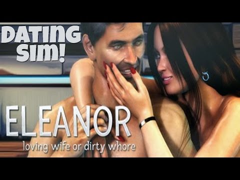 Loving Wife or Dirty Ho?! lmao -  Dating Sim - Eleanor LW or