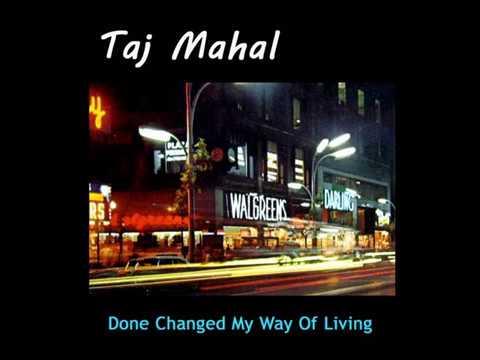 Taj Mahal   Done Changed My Way Of Living 1968